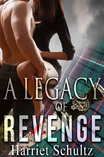 A Legacy of Revenge (Legacy Series Book 2) by Harriet Schultz
