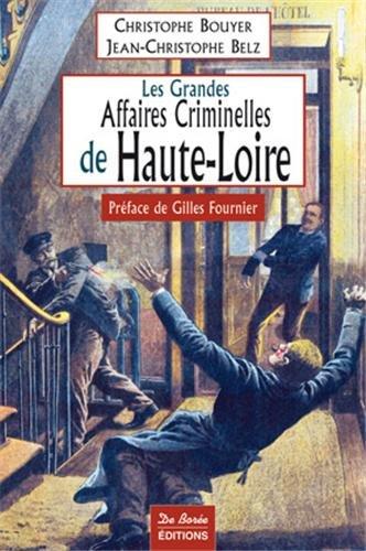 Les grandes affaires criminelles de Haute-Loire