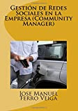 img - for Gesti n de Redes Sociales en la Empresa (Community Manager) (Spanish Edition) book / textbook / text book