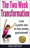 The Two Week Transformation detox diet book: Lose a pants size in two weeks! Detox diet plan for quick weight loss and health