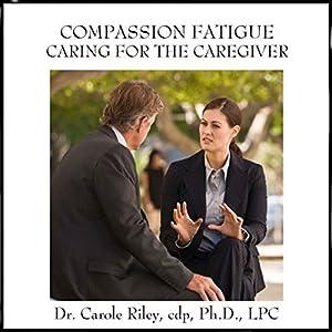Compassion Fatigue Caring for the Caregiver Speech