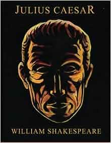 an analysis of the book julius caesar by william shakespeare 2018-06-11 william shakespeare: characters: julius caesar mark antony octavian cassius  julius caesar (play)  including historical background on julius caesar, and a character analysis of caesar.