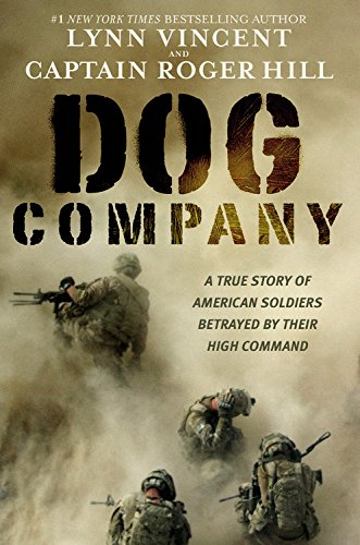Dog Company: A True Story of American Soldiers Betrayed by Their High Command (Company Of Dogs compare prices)
