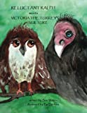 Reluctant Ralph meets Victoria the Turkey Vulture (Reluctant Ralph; the story of an osprey) (Volume 3)