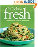 Fine Cooking Fresh: 350 Recipes That Celebrate the Seasons