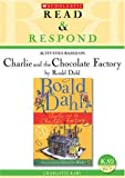 Charlie and the Chocolate Factory Teacher Resource (Read & Respond)