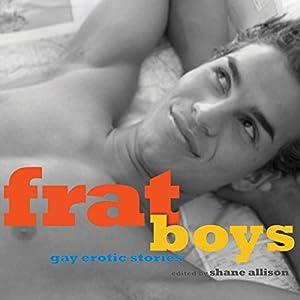 Frat Boys: Gay Erotic Stories Audiobook