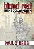 Blood Red Turns Dollar Green Volume 3