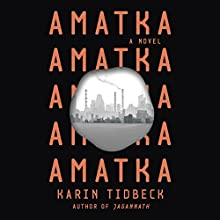 Amatka Audiobook by Karin Tidbeck Narrated by Kirsten Potter