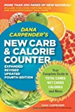 img - for Dana Carpender's NEW Carb and Calorie Counter-Expanded, Revised, and Updated 4th Edition: Your Complete Guide to Total Carbs, Net Carbs, Calories, and More book / textbook / text book