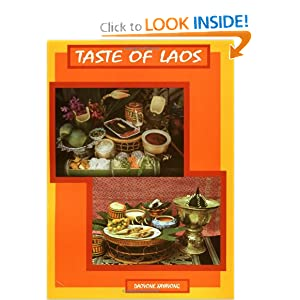 Taste of Laos: Lao/Thai Recipes from Dara Restaurant Daovone Xayavong, John Bear Ph.D. and John Bear