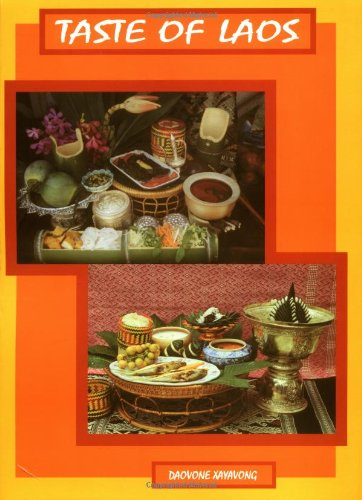 Taste of Laos: Lao/Thai Recipes from Dara Restaurant by Daovone Xayavong, John Bear
