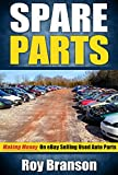 Spare Parts: Making Money on Ebay Selling Used Auto Parts