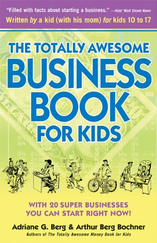 The Totally Awesome Business Book for Kids