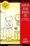 How to Avoid Making Art