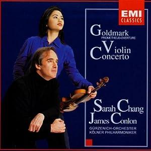 Goldmark - Violin Concerto · Prometheus-Overture / Sarah Chang · Conlon