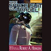Have Space Suit, Will Travel | [Robert A. Heinlein]