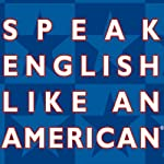 Speak English Like an American: Learn the Idioms & Expressions that Will Help You Speak Like a Native! | Amy Gillett