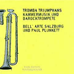 Tromba Triumphans: Kammermusik und Barocktrompete by Paul Plunkett,&#32;Antonio Bertali,&#32;Heinrich Ignaz Franz von Biber,&#32;Andreas Christophorus Clamer and Gottfried Finger