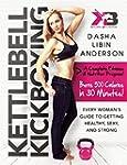 Kettlebell Kickboxing: Every Woman's...