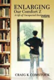 img - for Enlarging Our Comfort Zones: A Life of Unexpected Destinations book / textbook / text book