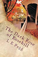 The Dark Rose of Rosehill