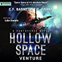 Hollow Space: Venture: Xantoverse Series (       UNABRIDGED) by C.F. Barnes, T.F. Grant Narrated by Luke Daniels