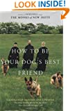How to Be Your Dog's Best Friend: The Classic Training Manual for Dog Owners (Revised & Updated Edition)
