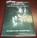 The Ghosts of Rowan Oak William Faulkner's Ghost Stories for Children