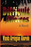 img - for Difficult Choices: The Second Book in The Other Wife Trilogy book / textbook / text book