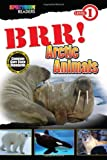 img - for BRR! Arctic Animals: Level 1 (Spectrum  Readers) book / textbook / text book