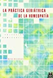 img - for La Practica Geriatrica de La Homeopatia (Coleccion Homeopatia) (Coleccion Homeopatia) (Spanish Edition) book / textbook / text book