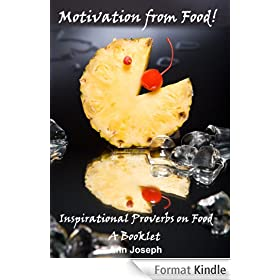 Motivation From Food! Inspirational Proverbs on Food & Beverages (English Edition)