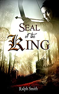 Seal Of The King: A Fantasy Novel by Ralph Smith ebook deal