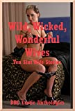 img - for Wild, Wicked, Wonderful Wives: Ten Slut Wife Stories book / textbook / text book
