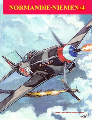 Normandie-Niemen Volume IV: Histoire illustree du groupe de chasse de la France Libre sur le front russe 1942-1945 (Volume 4)  [Perales, Mr Manuel] (Tapa Blanda)