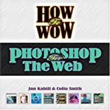 How to Wow: Photoshop for the Web (032130330X) by Kabili, Jan