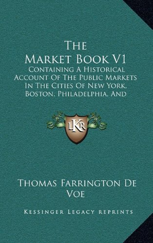 the-market-book-v1-containing-a-historical-account-of-the-public-markets-in-the-cities-of-new-york-b