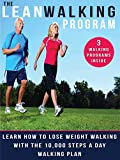 THE LEAN WALKING FOR WEIGHT LOSS AND FITNESS PROGRAM: Learn How To Lose Weight Walking With The 10000 Steps A Day Walking Plan (Exercise For Weight Loss Book 2)