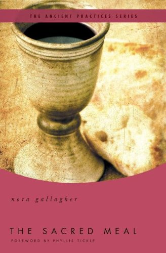 The Sacred Meal (Ancient Practices Series)