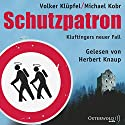 Schutzpatron (Kommissar Kluftinger 6) Audiobook by Volker Klüpfel, Michael Kobr Narrated by Herbert Knaup, Markus Boysen