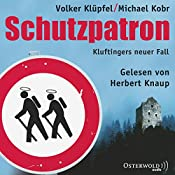 Schutzpatron (Kommissar Kluftinger 6) | Volker Klüpfel, Michael Kobr