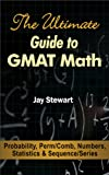 img - for The Ultimate Guide to GMAT Math - Probability, Perm/Comb, Numbers, Statistics & Sequence/Series book / textbook / text book