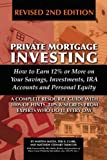 img - for Private Mortgage Investing: How to Earn 12% or More on Your Savings, Investments, IRA Accounts, & Personal Equity, Revised 2nd Edition book / textbook / text book