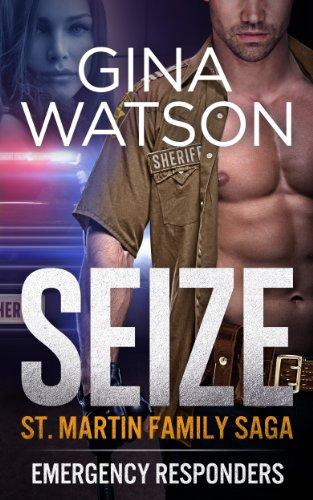 Gina Watson - Seize (St. Martin Family Saga: Emergency Responders) Book 2: Erotic Romance