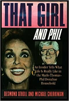That Girl and Phil: An Insider Tells What Life Is Really Like in the