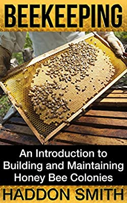 Beekeeping: An Introduction to Building and Maintaining Honey Bee Colonies (Bees)