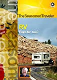 The Seasoned Traveler RV Right for You? [DVD] [NTSC]