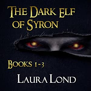 The Dark Elf of Syron: Books 1-3 | [Laura Lond]