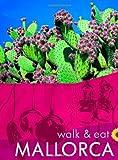 Walk & Eat Mallorca (Walk and Eat)